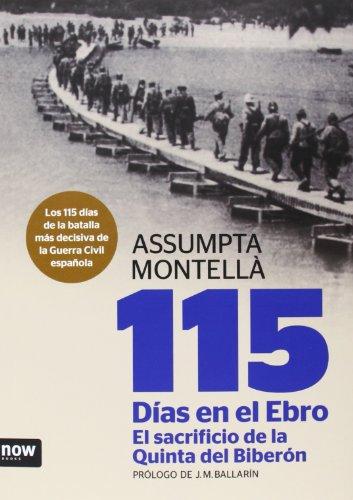 115 días en el Ebro. El sacrificio de la Quinta del Biberón (Historia) por Assumpta Montellà i Carlos