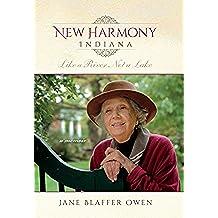 New Harmony, Indiana: Like a River, Not a Lake: A Memoir