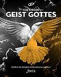 Geist Gottes: Ein Buch über Heiligkeit, Kraft und Gottes Gegenwart