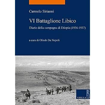 Vi Battaglione Libico. Diario Della Campagna D'etiopia (1936-1937)