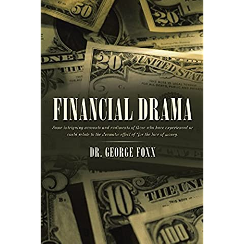 Financial Drama: Some intriguing accounts and rudiments of those who have experienced or could relate to the dramatic effect of