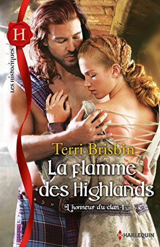 La flamme des Highlands : T1 - L'honneur du clan