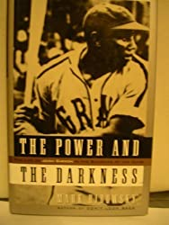 POWER AND THE DARKNESS: The Life of Josh Gibson in the Shadows of the Game by Mark Ribowsky (1996-05-14)