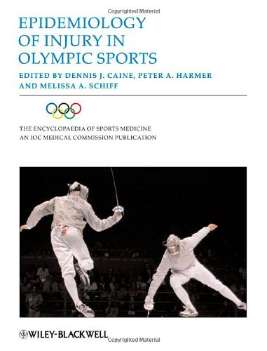 Epidemiology of Injury in Olympic Sports: 16 (The Encyclopaedia of Sports Medicine)