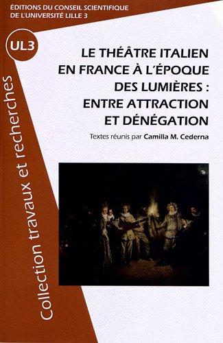 Le théâtre italien en France à l'époque des Lumières : entre attraction et dénégation