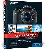 Canon EOS 760D. Das Kamerahandbuch: Ihre Kamera im Praxiseinsatz