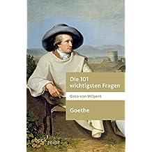 Die 101 wichtigsten Fragen: Goethe