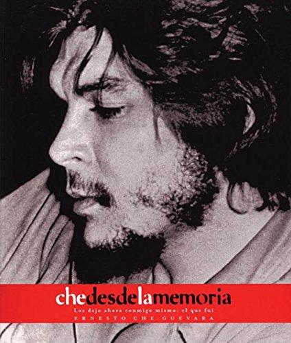 [EPUB] Che desde la memoria: el que fui (che guevara publishing project)