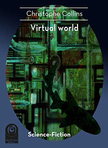 Virtual World 2.0 (Science-Fiction) par Christophe Collins