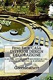 Scarica Libro Feng Shui CASA INTERIOR DESIGN DECORAZIONE (PDF,EPUB,MOBI) Online Italiano Gratis