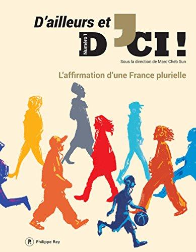 D'ailleurs et d'ici ! : l'affirmation d'une France plurielle