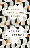 Kampfsterne: Roman - Alexa Hennig von Lange