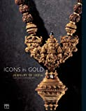 Icons in Gold: Jewellery in India from the Collection of the Musee Barbier-Mueller