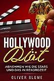 Hollywood Diät: Abnehmen wie die Stars und das in Rekordzeit - Oliver Blume