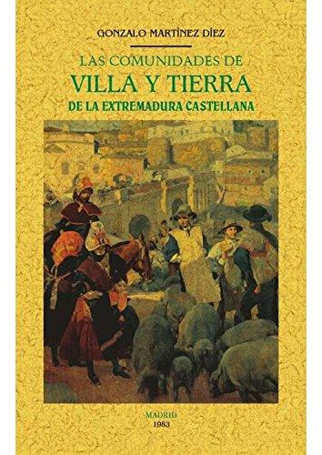Descargar Libro Las comunidades de villa y tierra de la Extremadura castellana de Gonzalo Martinez Diez