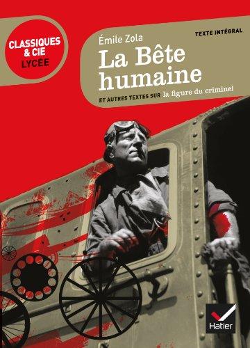 La Bête humaine: suivi d'une anthologie sur la figure du criminel par Émile Zola