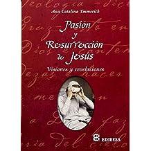 Pasión y Resurrección: Visiones y revelaciones (AGUA VIVA)