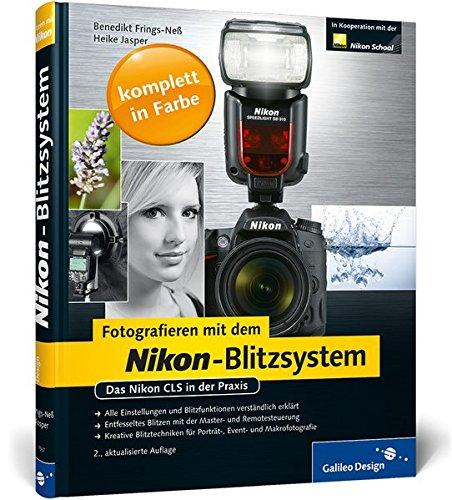 Fotografieren mit dem Nikon-Blitzsystem: Das Nikon CLS in der Praxis (Galileo Design)