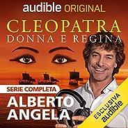 Cleopatra, donna e regina. Serie Completa: Cleopatra, donna e regina 1-12
