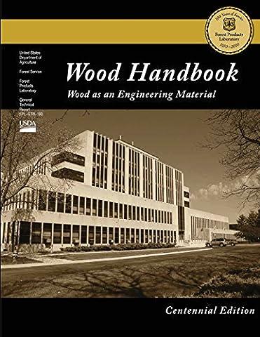 Centennial Edition: Wood Handbook: Wood as an Engineering Material