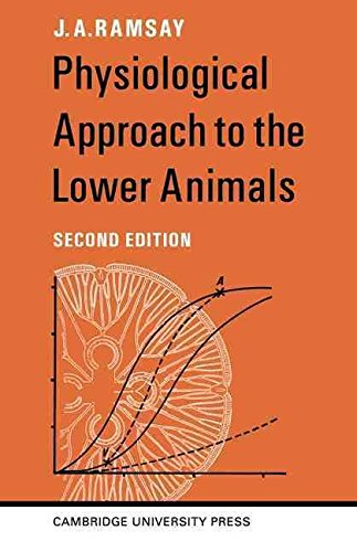 [(Physiological Approach to the Lower Animals)] [By (author) J.A. Ramsay] published on (July, 1968)