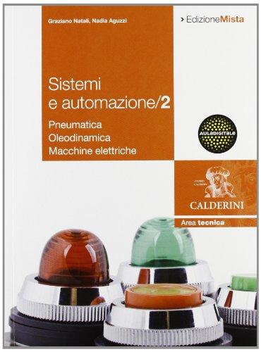 Sistemi ed automazione industriale. Per gli Ist. Tecnici industriali. Con espansione online: 2