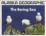 Bering Sea (Alaska Geographic)