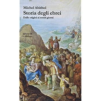 Storia Degli Ebrei. Dalle Origini Ai Nostri Giorni