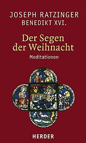 Der Segen der Weihnacht: Meditationen