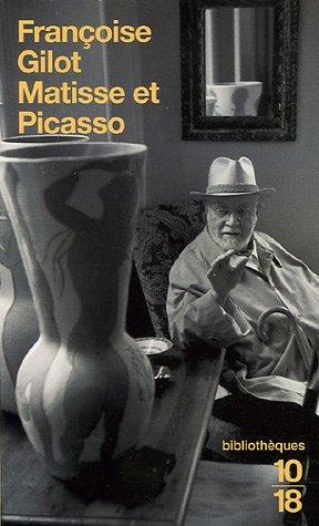 Matisse et Picasso par Françoise Gilot, Marie-Odile Fortier-Masek, Philippe de La Genardière