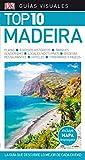 Guía Visual Top 10 Madeira: La guía que descubre lo mejor de cada ciudad (GUIAS TOP10)