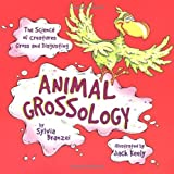 Animal Grossology: The Science of Creatures Gross and Disgusting by Sylvia Branzei (2004-05-24)