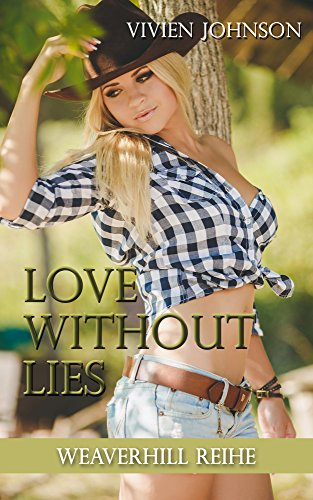 Love without lies (Weaverhill-Reihe 1) von [Johnson, Vivien]
