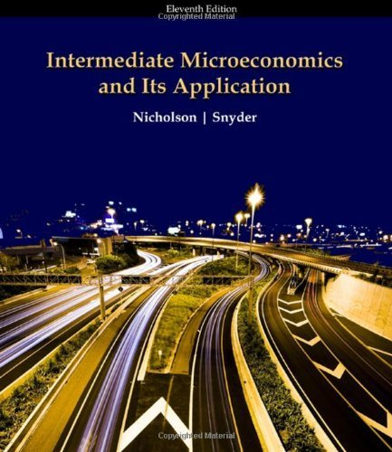 Intermediate Microeconomics and Its Application 11th by Nicholson, Walter, Snyder, Christopher M. (2009) Hardcover