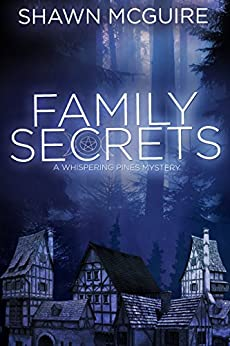 Family Secrets: A Whispering Pines Mystery by [McGuire, Shawn]