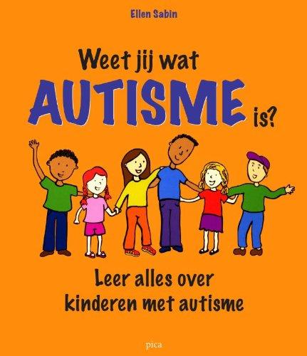 Weet jij wat autisme is?: leer alles over kinderen met autisme par Ellen Sabin