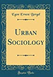 Urban Sociology (Classic Reprint)