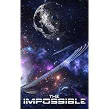 The Impossible: Book 1- A Space Opera Adventure
