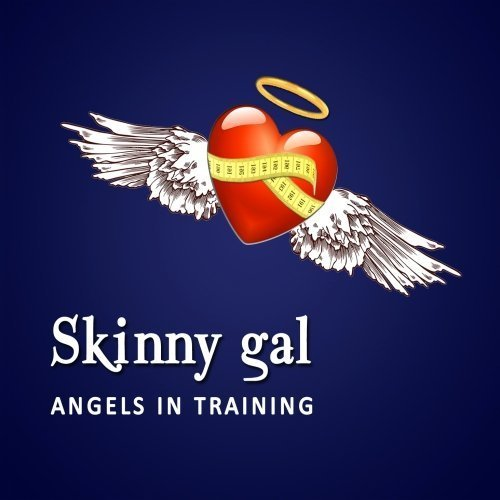 Angels In Training: Skinny Gal by Tiffany Wardle