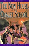 The Chalet School – The New House at the Chalet School
