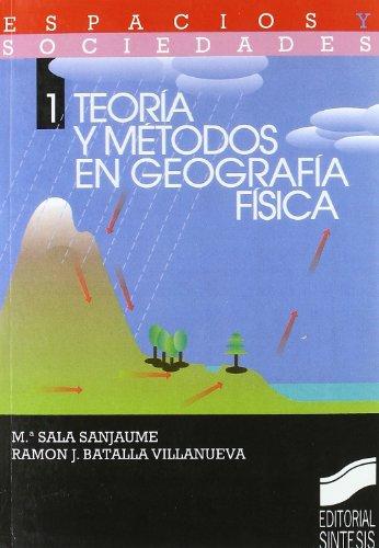 Teoría y métodos en geografía física (Espacios y sociedades)