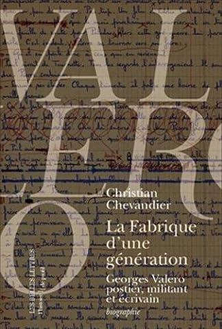 La Fabrique d'une génération: Georges Valero postier, militant et