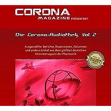 Die Corona-Audiothek, Vol. 2: Ausgewählte Artikel aus Deutschlands größtem Phantastik-Online-Magazin als Hörbuch