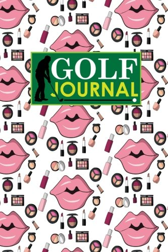 Golf Journal: Golf Clubs Yardage Chart, Golf Score Pad, Golf Log, Golf Yardage Paper, Cute Cosmetic Makeup Cover (Golf Journals, Band 4)