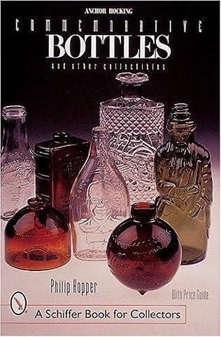 ANCHOR HOCKING COMMEMORATIVE BOTTLES (Schiffer Book for