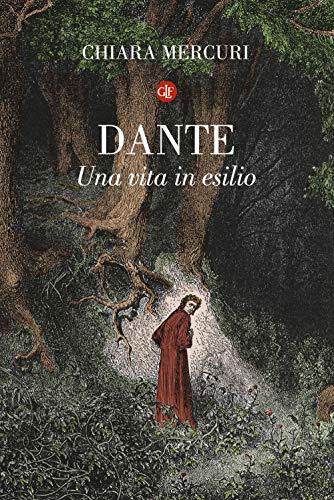 Dante. Una vita in esilio