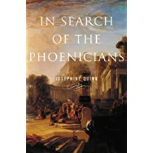 In Search of the Phoenicians (Miriam S. Balmuth Lectures in Ancient History and Archaeolog)