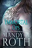 Immortal Ops (New  by Mandy M. Roth