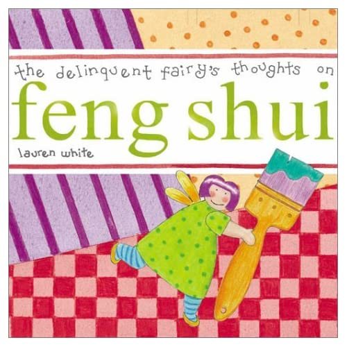 The Delinquent Fairy's Thoughts on Feng Shui by Lauren White (2001-02-06)