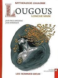 Lougous, longue-main : Mythologie gauloise